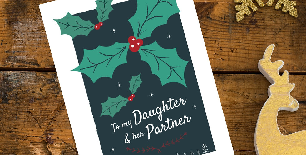 To my Daughter and her Partner Christmas Card Holly Design