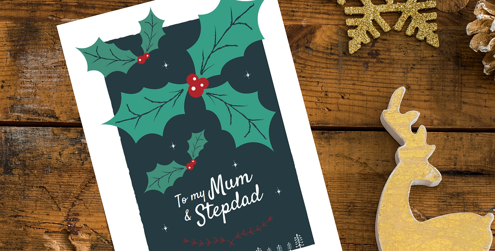 To my Mum and Stepdad Holly Christmas Card Design