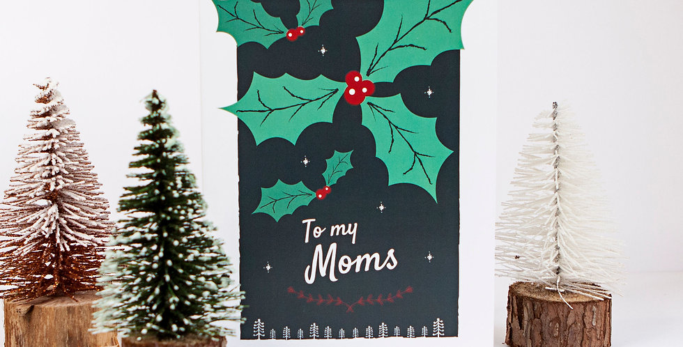 To my Lesbian Moms Holly Christmas Greetings Card