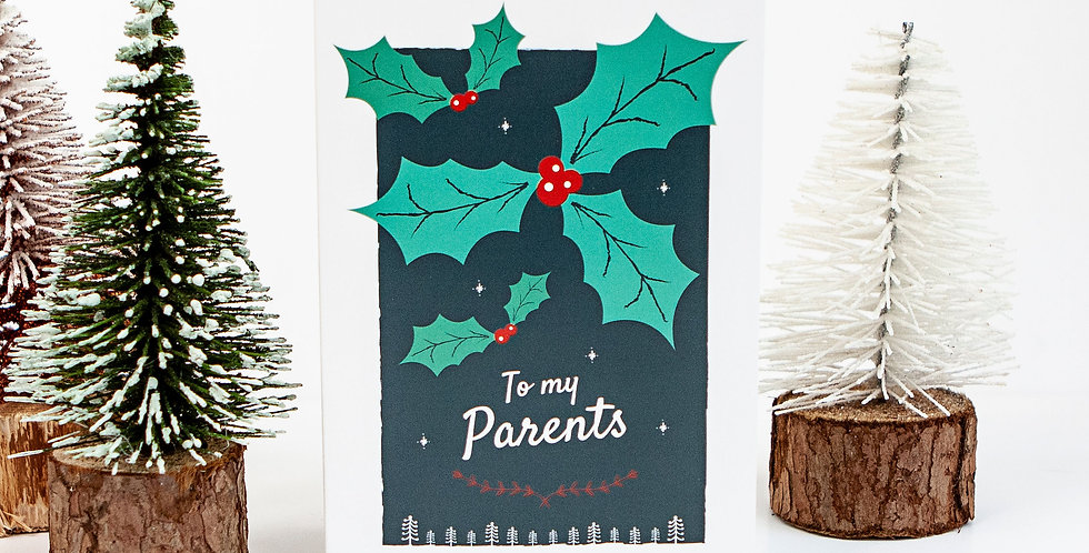 To my Parents Holly Xmas Greetings Card
