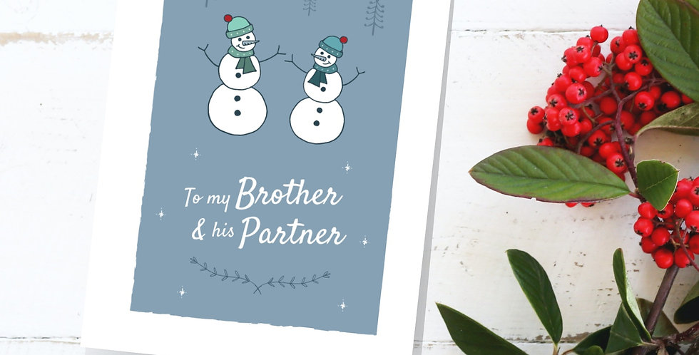 To my Brother and his Partner Christmas Card (Snowman)
