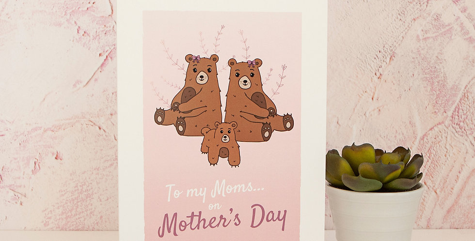 To my Moms Mother's Day Greetings Card Two Lesbian Moms