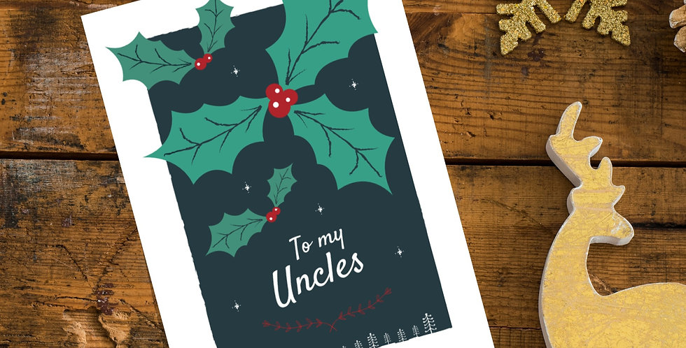 To my Uncles Holly Christmas Card Design