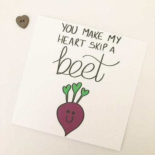 Greetings card - You make my heart skip a beet