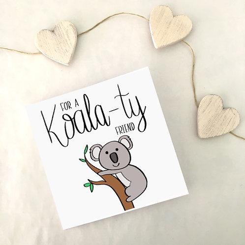Greetings card - Koala-ty friend