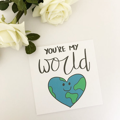 Greetings card - You're my world