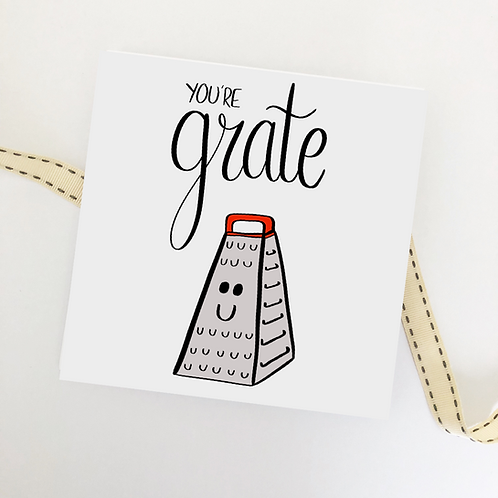 Greetings card - You're Grate