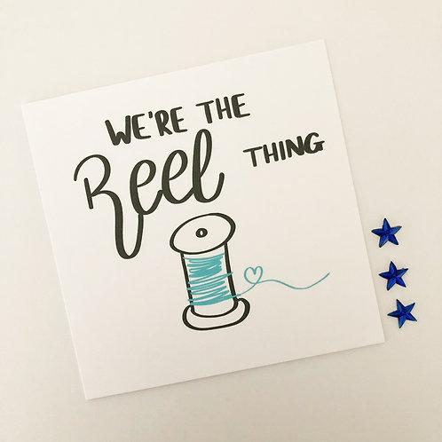 Greetings card - We're the reel thing