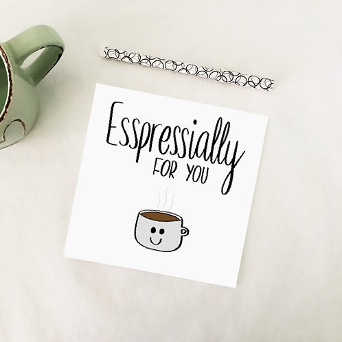 Greetings card - Espressially for you