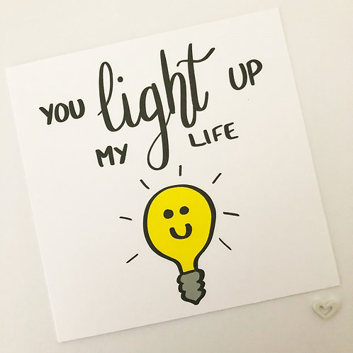 Greetings card - You light up my life