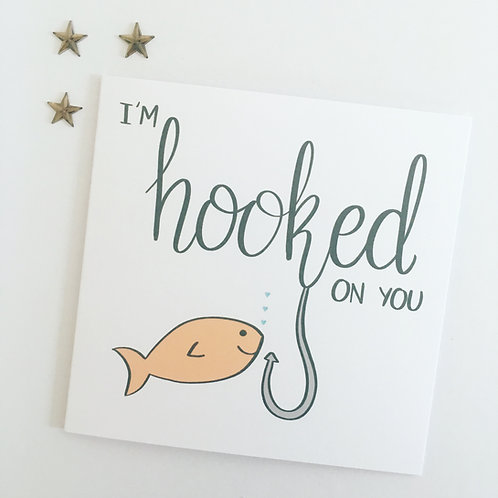 Greetings card - Hooked on You