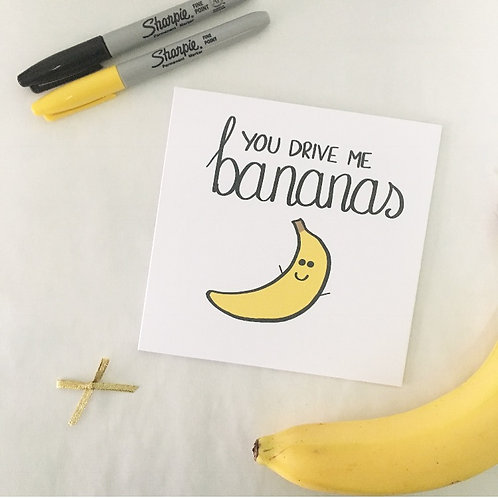 Greetings card - You drive me bananas