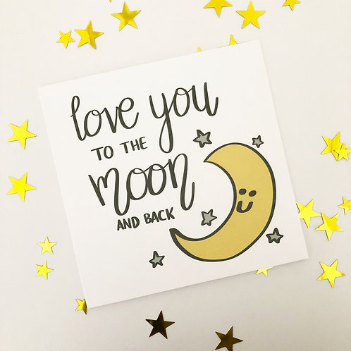 Greetings card - Love you to the moon and back