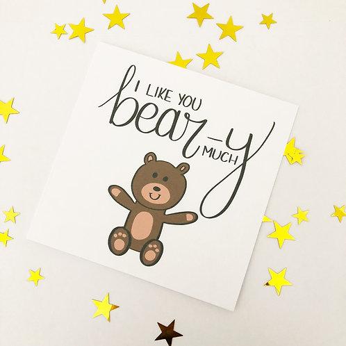 Greetings card - I like you bear-y much