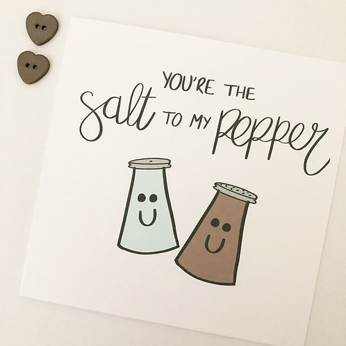 Greetings card - You're the salt to my pepper