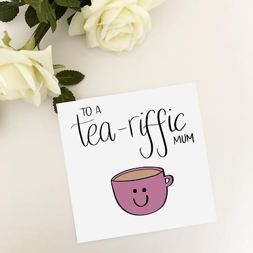 Greetings card - Tea-riffic Mum