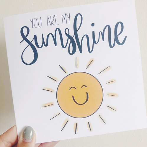 Greetings card - You Are My Sunshine