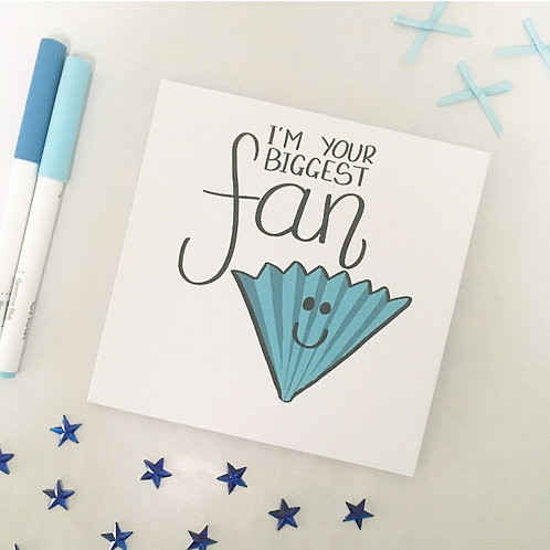 Greetings card - I'm your biggest fan