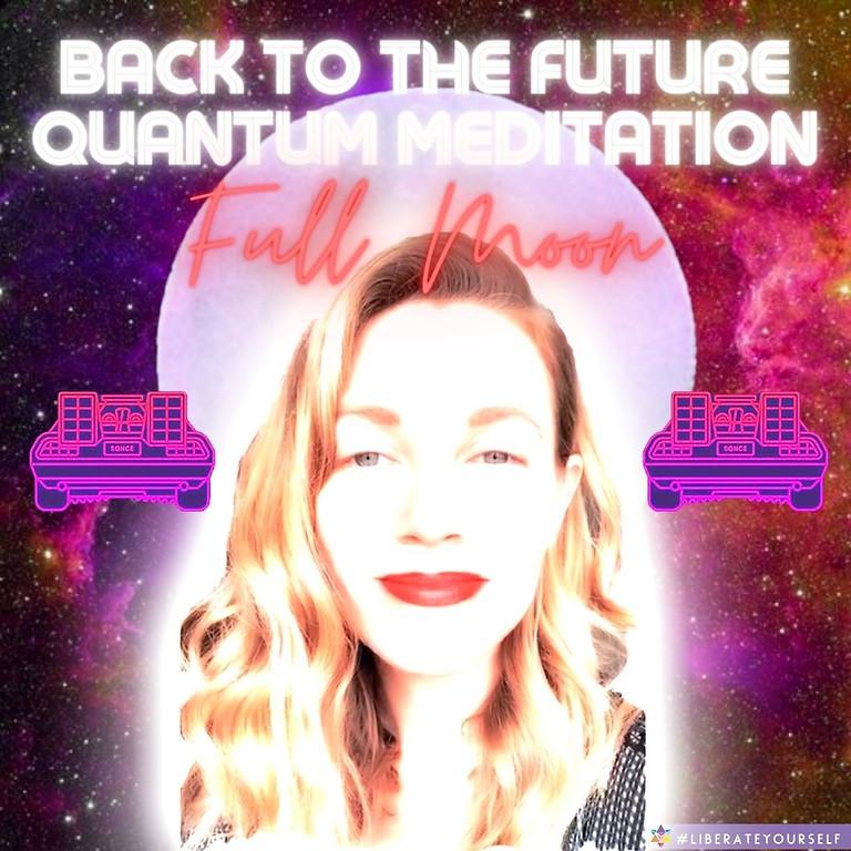 Full Moon Quantum Mystic Meditation: Back To The Future (Livestream)