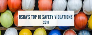OSHA Releases Top 10 Safety Violations for 2018