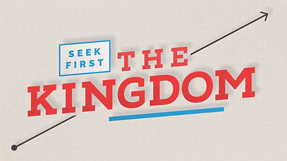 Seek First The Kingdom (1).jpg