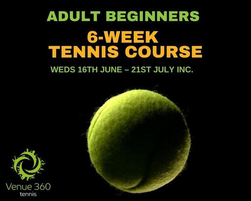 Beginners Adult Tennis Course - 6 WEEKS