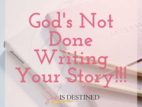 God's Not Done Writing Your Story