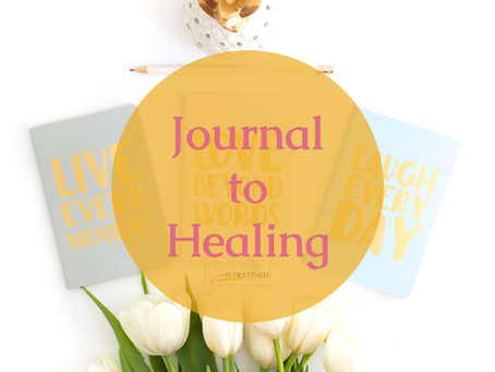 Journal To Healing