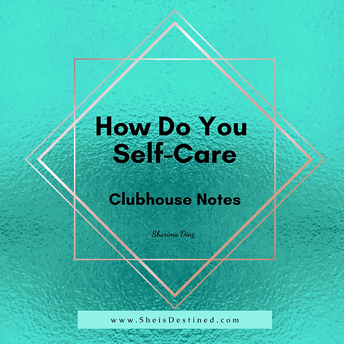 How Do You Self-Care Notes 2.19.21