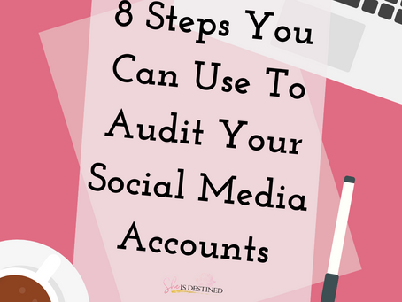 8 Steps You Can Use To Audit Your Social Media Accounts