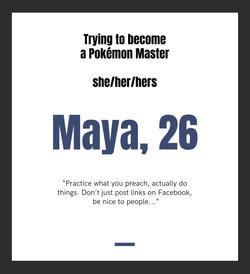Maya, 26
