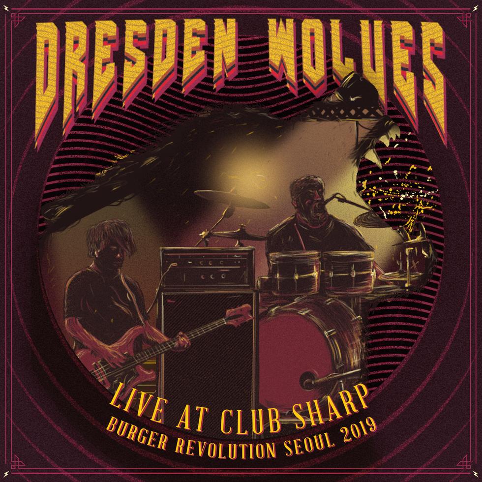 Dresden Wolves - Live at Club S.H.A.R.P., Burger Revolution Seoul