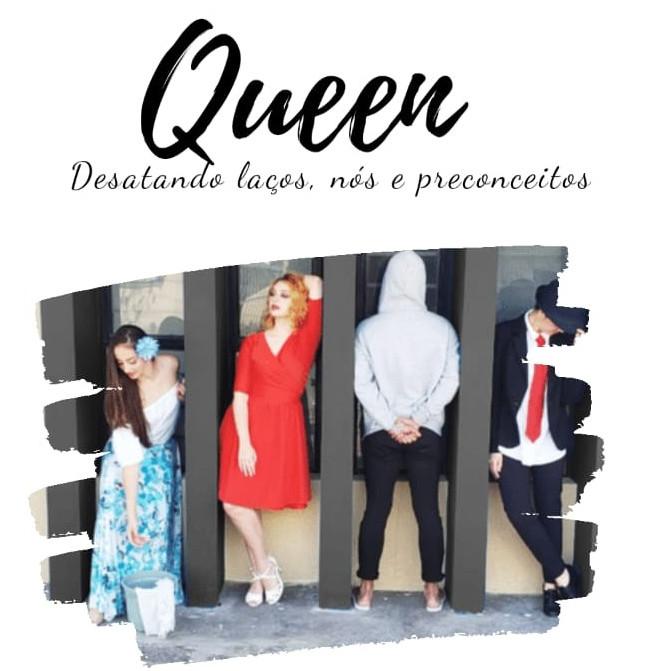 Reapresentação: Queen, desatando laços, nós e preconceitos