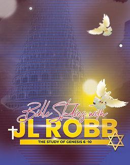 Genesis 6- 10  Bible Study with JL Robb