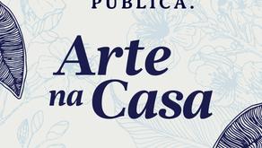 """Chamada Pública: """"Arte na Casa"""""""