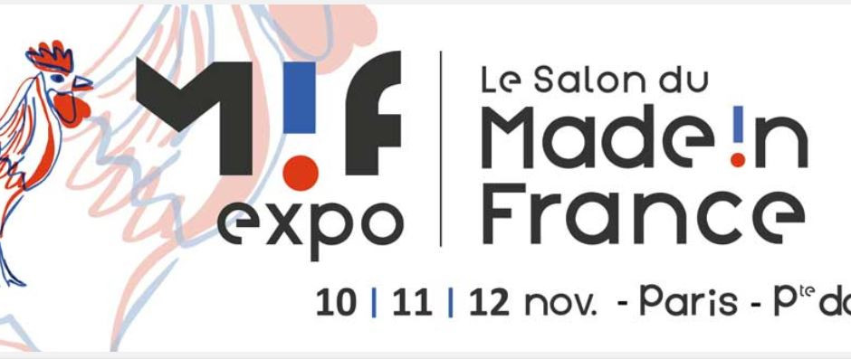 "Nous serons au salon ""Made in France"" Paris, Porte de Versailles 10-12 Novembre 2018"