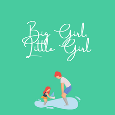 Big Girl Little Girl