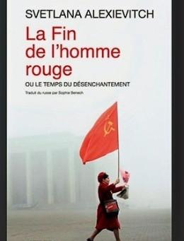 La fin de l'homme rouge - Svetlana Alexievitch - HOMO SOVIETICUS