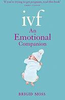 Ivf: An Emotional Companion  - Brigid Moss