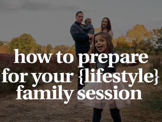 How to Prepare for Your Lifestyle Family Session