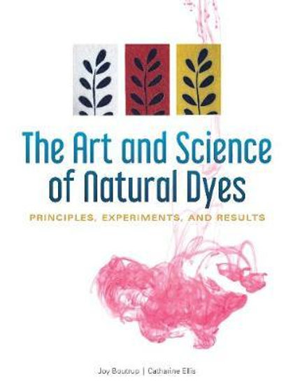 The Art & Science of Natural Dyes - Boutrup & Ellis
