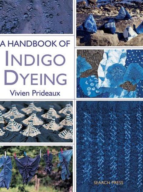 A Handbook of Indigo Dyeing - Vivien Prideaux