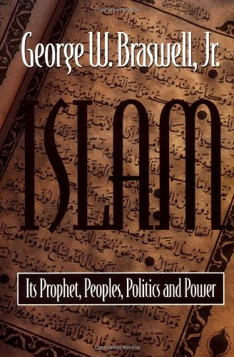 Islam: Its Prophet, Peoples, Politics and Power