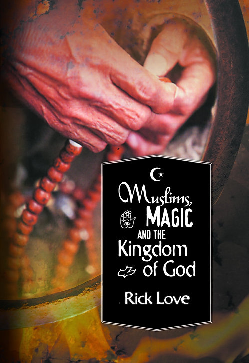 MUSLIMS MAGIC AND THE KINGDOM OF GOD