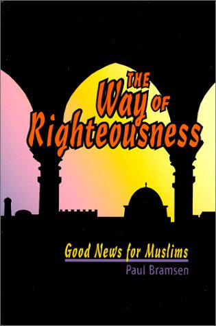 The Way of Righteousness: Good News for Muslims
