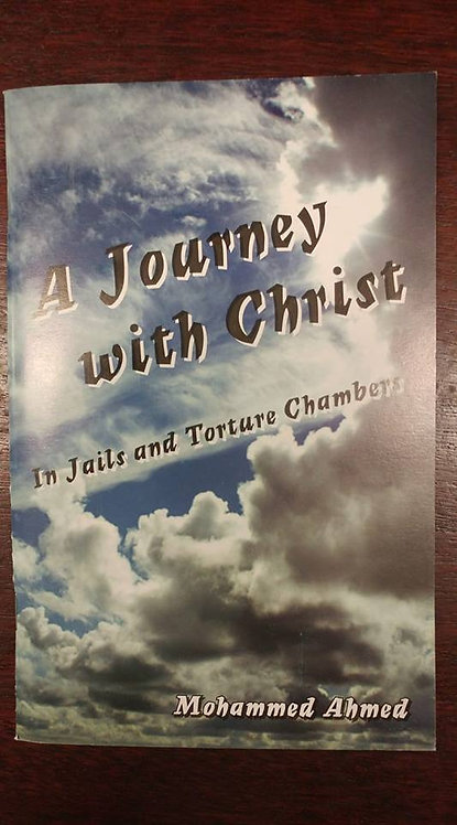A Journey with Christ: In Jails and Torture Chambers