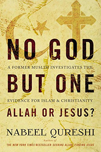No God But One: A Former Muslim investigates evidence for Islam & Christianity