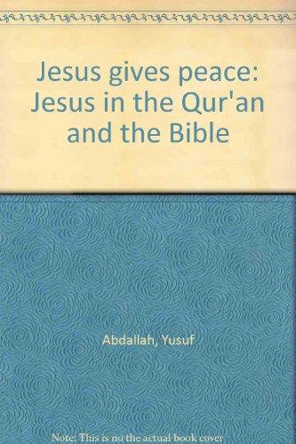 Jesus gives peace: Jesus in the Qur'an and the Bible