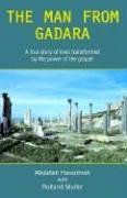 The Man from Gadara: A True Story of Muslims Transformed by the Power of the Gos