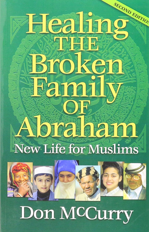Healing the Broken Family of Abraham: New Life for Muslims